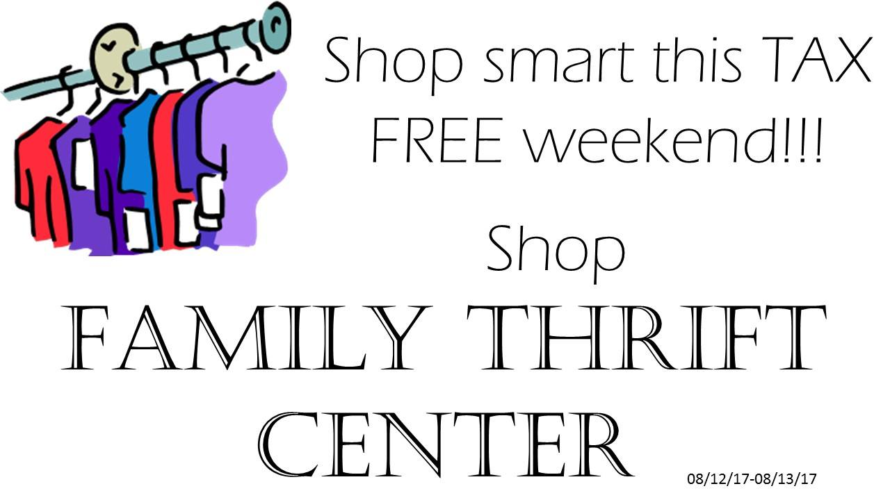 NO TAXES ON ALREADY LOW PRICED CLOTHING!! 08/12/17-08/13/17!! Find name brand items and unique fashion pieces at FAMILY THRIFT CENTER!!