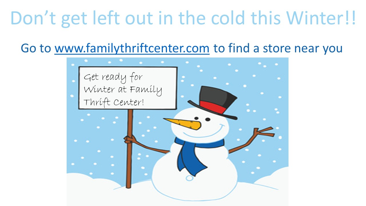 Get ready for the Winter weather with Family Thrift Center