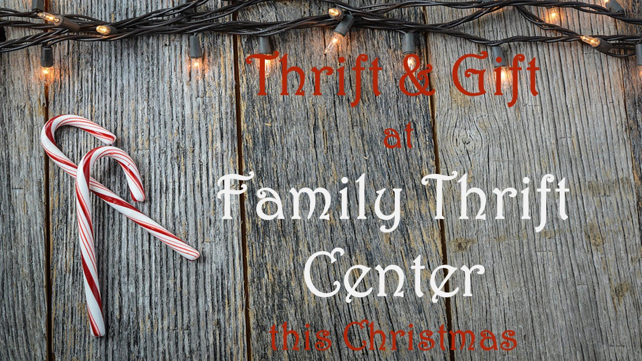 THRIFT AND GIFT at Family Thrift Center