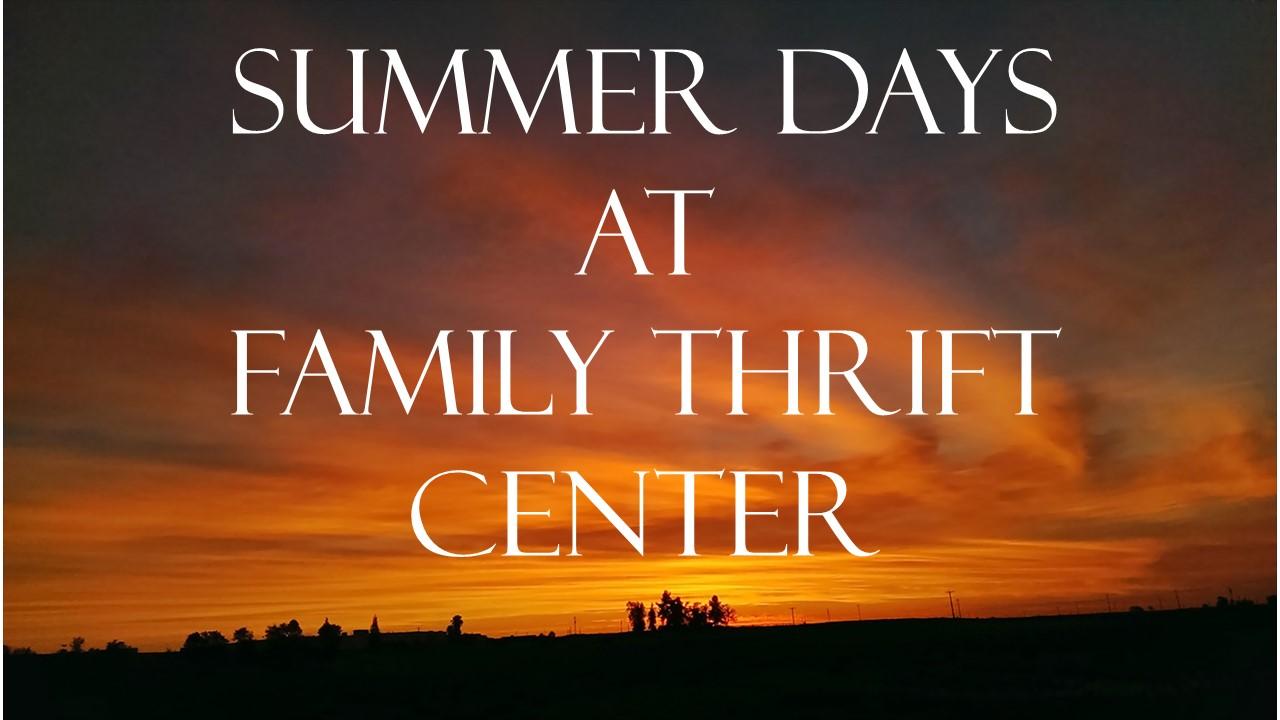 Summer days at Family Thrift Center